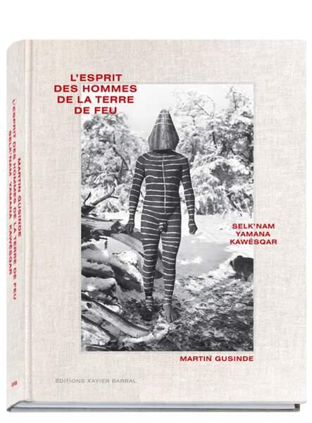 """""""Martin Gusinde, L'esprit des hommes de la Terre de Feu, Selk'nam, Yamana, Kawésqar"""""""
