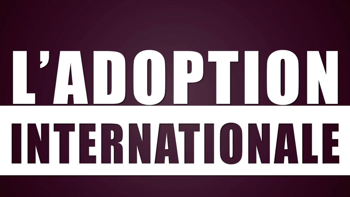 VIDÉO - L'adoption internationale en chute libre