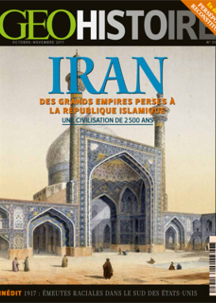 L'Iran, une civilisation de 2 500 ans, dans le nouveau numéro de GEO Histoire