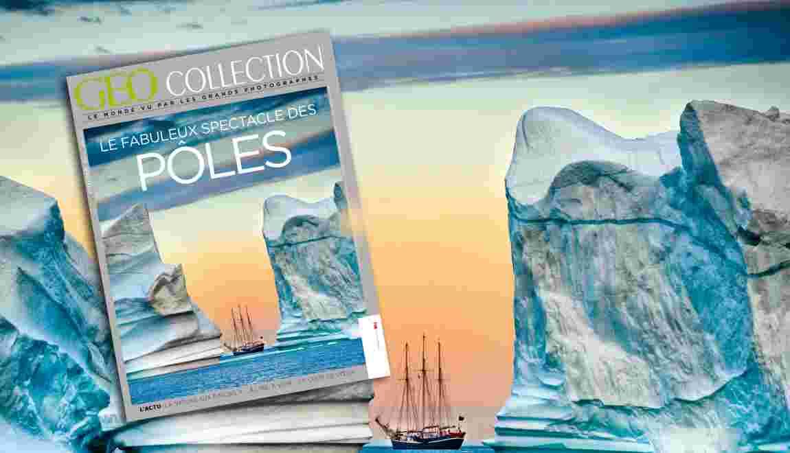 Le fabuleux spectacle des pôles dans le nouveau GEO Collection