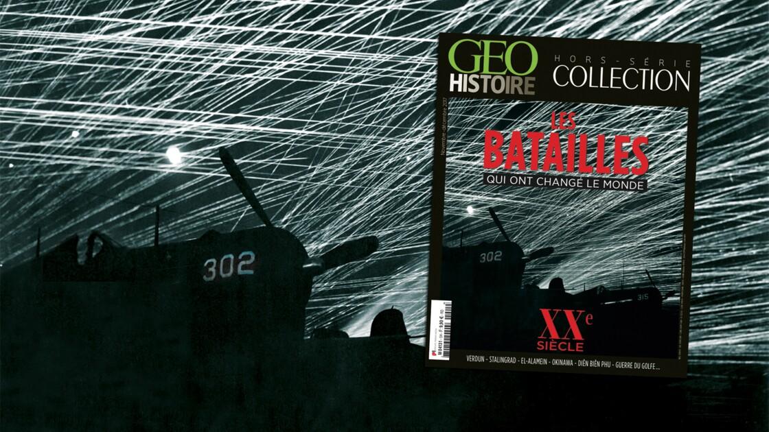 Les batailles qui ont changé le monde (XXe siècle), dans le nouveau numéro de GEO Histoire