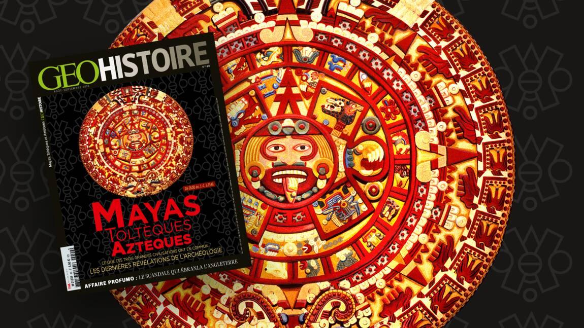 Les Mayas, les Toltèques et les Aztèques dans le nouveau GEO Histoire