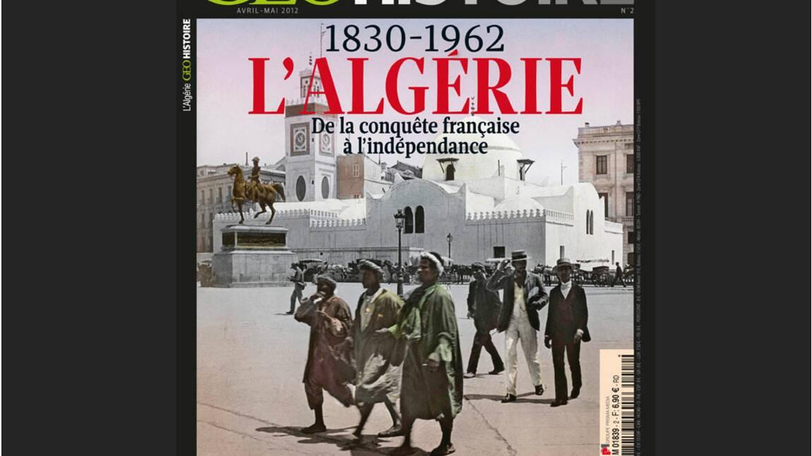 Magazine GEO Histoire - L'Algérie, de la conquête française à l'indépendance