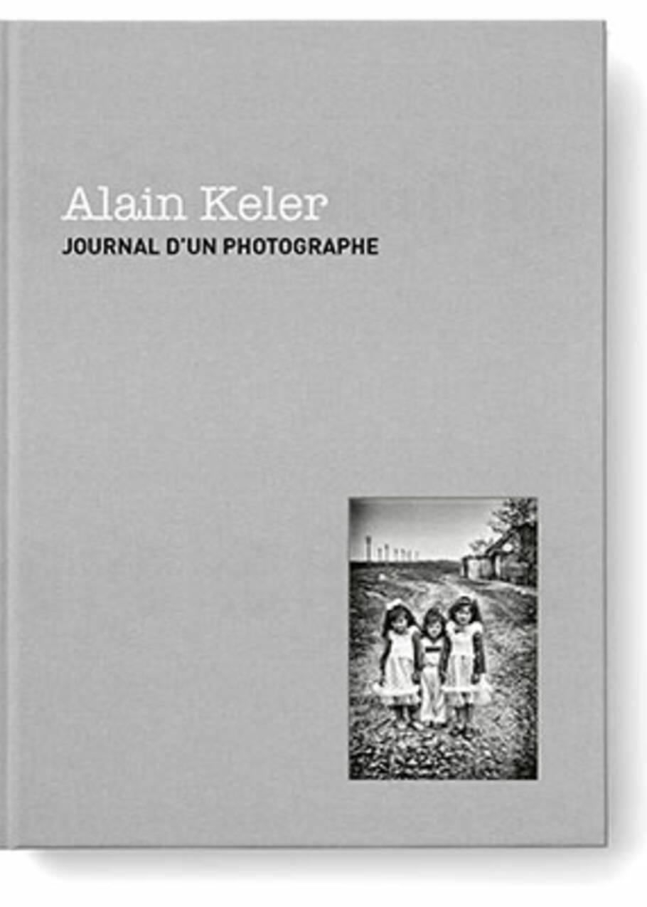 Le photographe Alain Keler publie son journal, entre intimité et grands événements du 20ème siècle