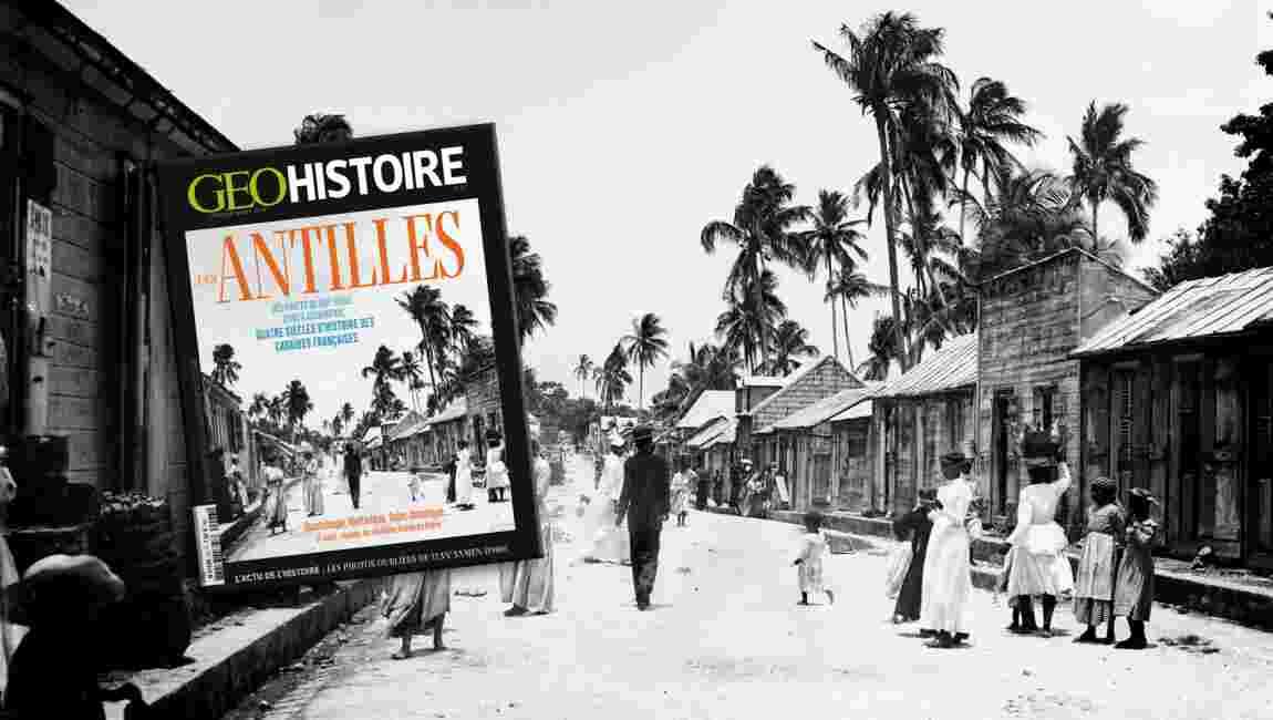 Les Antilles dans le nouveau magazine GEO Histoire