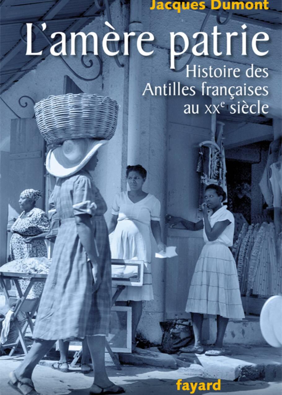 """Jacques Dumont : """"Les Antilles sont les oubliées du roman national !"""""""