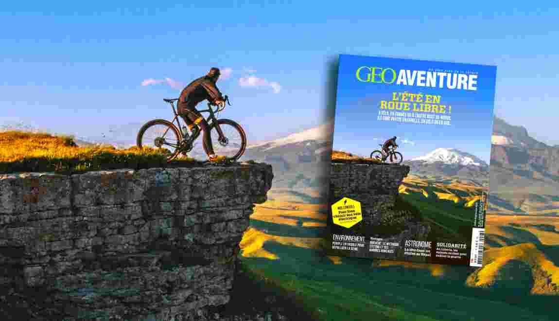 L'été en roue libre : le nouveau GEO Aventure est arrivé !