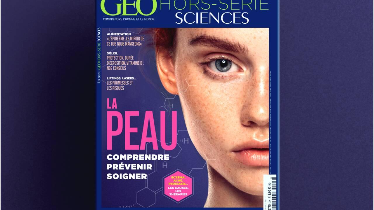Comprendre, prévenir, soigner... La peau dans le nouveau hors-série GEO Sciences