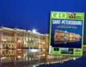 Saint-Pétersbourg au sommaire du nouveau numéro de GEO