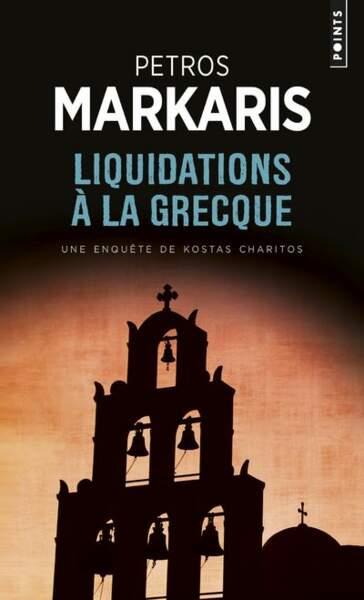 Liquidations à la grecque, de Pétros Markaris