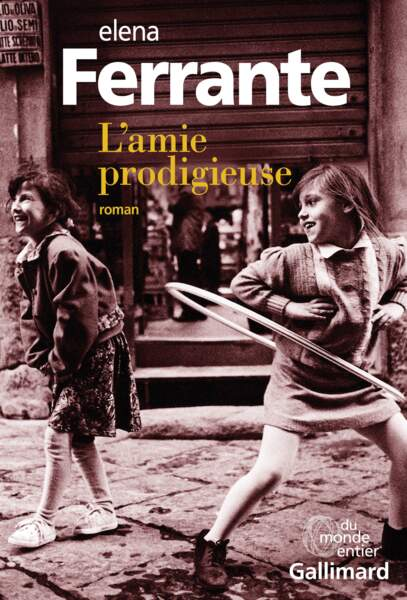 L'Amie prodigieuse, Elena Ferrante