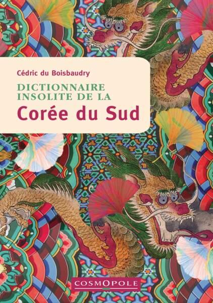 Dictionnaire insolite de la Corée du Sud, de Cédric du Boisbaudry