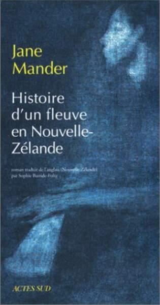 Histoire d'un fleuve en Nouvelle-Zélande, de Jane Mander