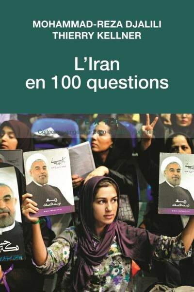 L'Iran en 100 questions, de Thierry Kellner et Mohammad-Reza Djalili