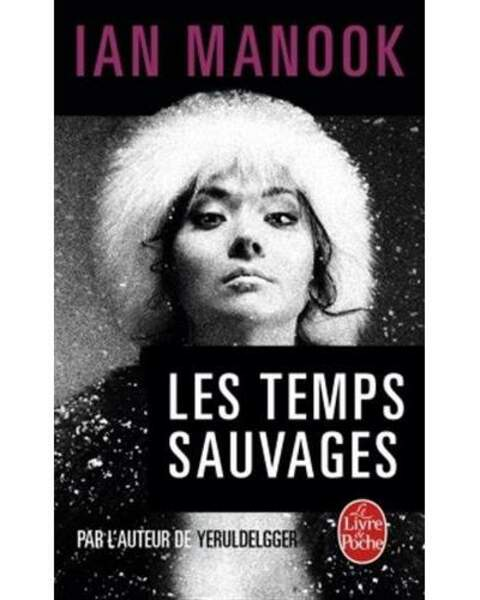 Yeruldelgger, les Temps sauvages & Yeruldelgger, la Mort nomade, de Ian Manook