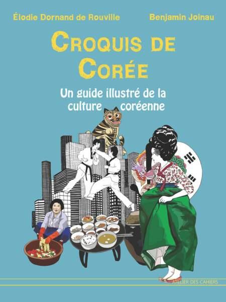 Croquis de Corée, de Elodie Dornand de Rouville et Benjamin Joinau