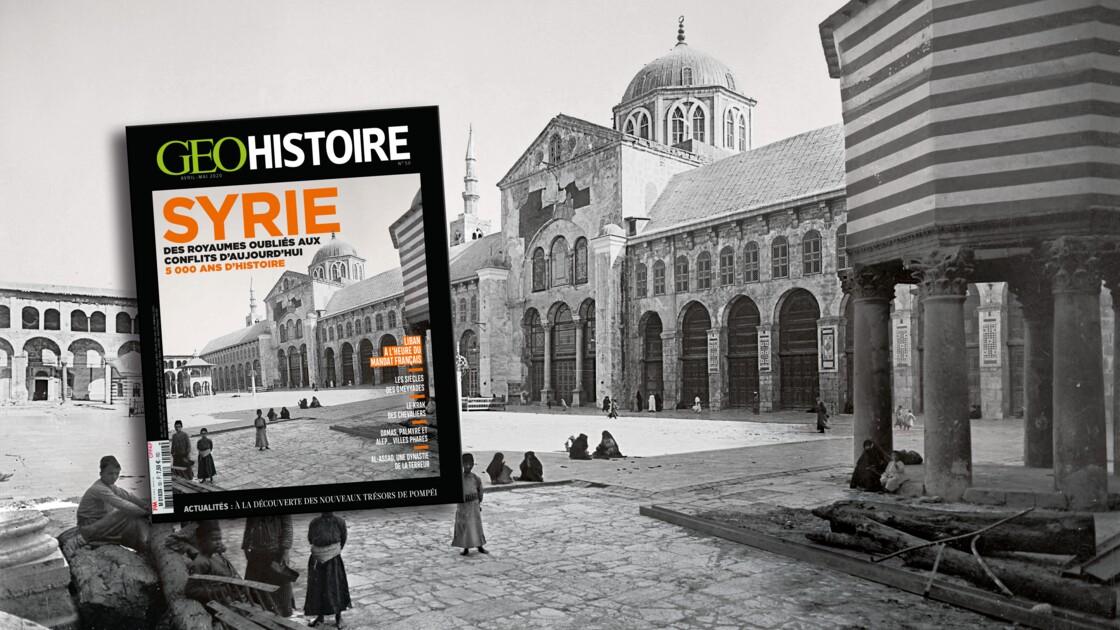Des royaumes oubliés aux conflits d'aujourd'hui : la Syrie dans le nouveau numéro de GEO Histoire