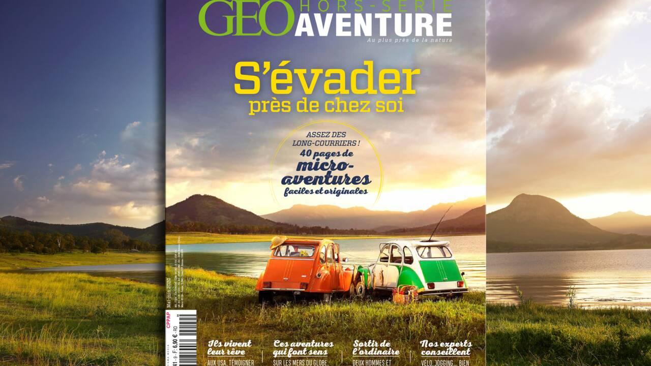 S'évader près de chez soi : le nouveau numéro de GEO Aventure est arrivé