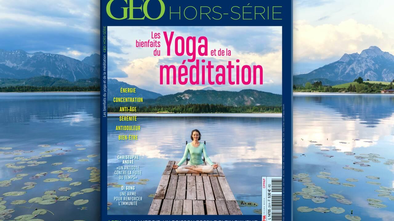 Les bienfaits du yoga et de la méditation au sommaire du nouveau hors-série GEO
