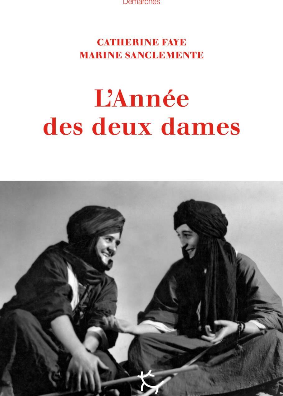 Sur les pas de deux aventurières qui ont quitté la France en 1933 pour vivre leur amour en Mauritanie