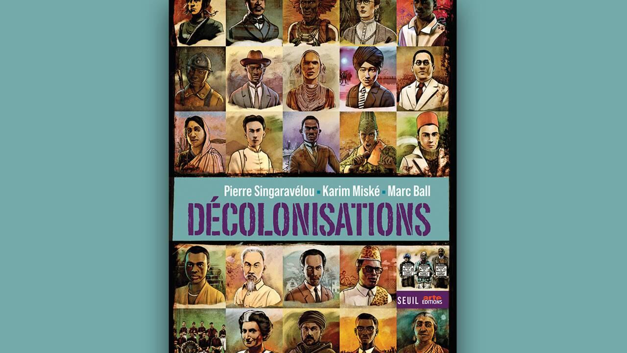 """""""Décolonisations"""" : un grand livre sur le souffle des révoltés de l'Inde au Sénégal et du Kenya au Congo"""