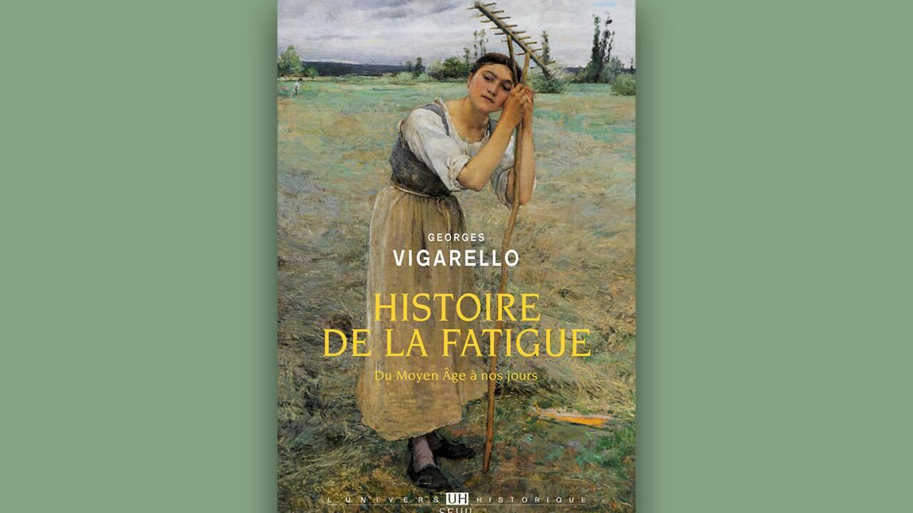 """Histoire de la fatigue"", une brillante enquête signée Georges Vigarello"