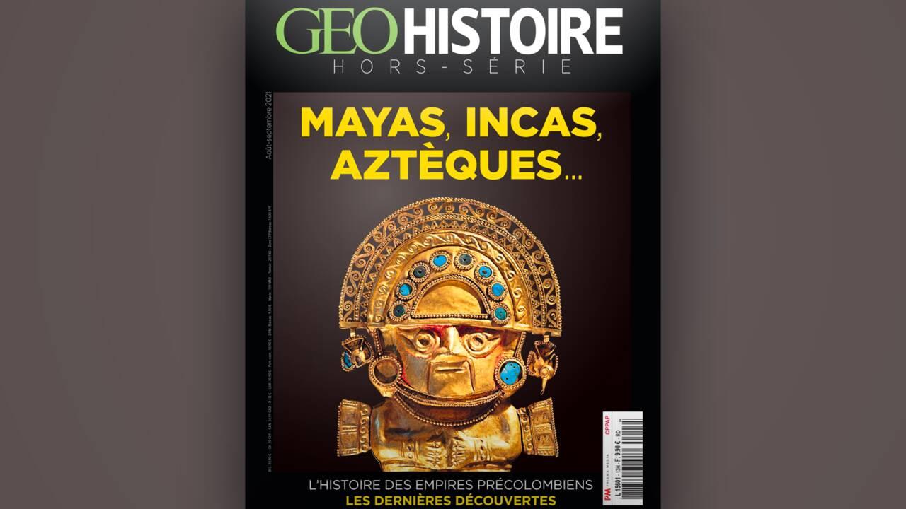Mayas, Incas, Aztèques... Les empires précolombiens au sommaire du nouveau hors-série GEO Histoire