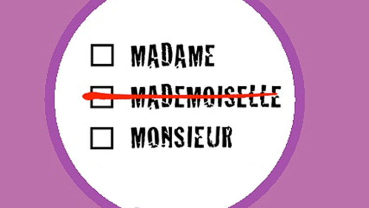 "Campagne pour la suppression de ""mademoiselle"" - madameoumadame.fr"