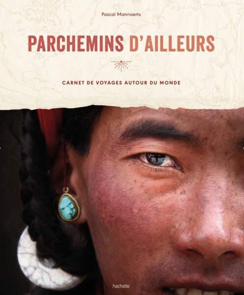 """""""Parchemins d'Ailleurs, Carnet de voyages autour du monde"""", Pascal Mannaerts"""