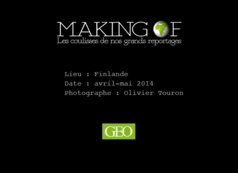 Making-of GEO : notre photographe Olivier Touron en Finlande