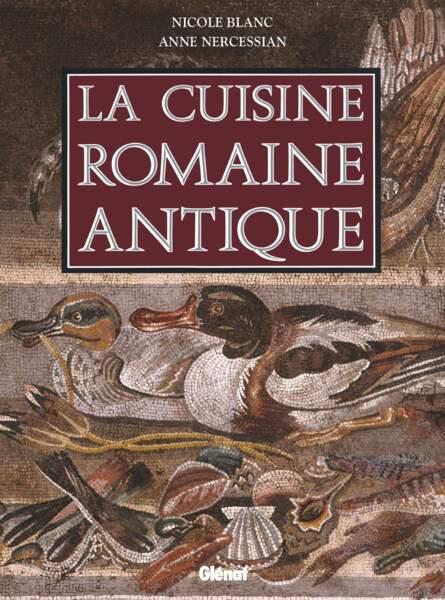 La cuisine romaine antique, attiser les papilles comme autrefois