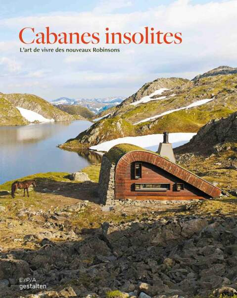 Cabanes insolites, l'art de vivre des nouveaux Robinsons