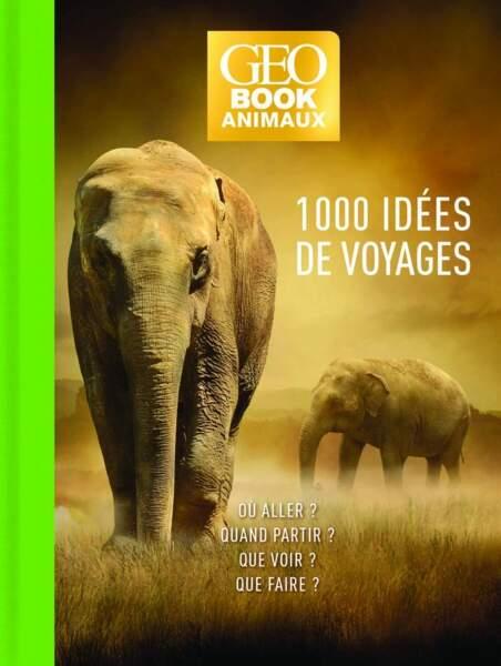 1000 idées de voyages spécial Animaux